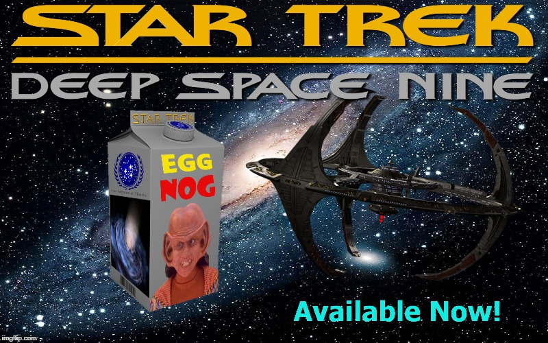 Made with Real Eggs! (don't ask what type) | EGG NOG | image tagged in star trek deep space nine,nog,eggnog,star trek | made w/ Imgflip meme maker