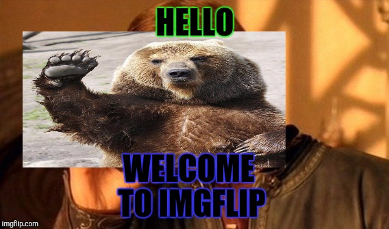 HELLO WELCOME TO IMGFLIP | made w/ Imgflip meme maker