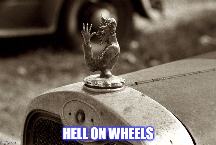 HELL ON WHEELS | image tagged in f off | made w/ Imgflip meme maker