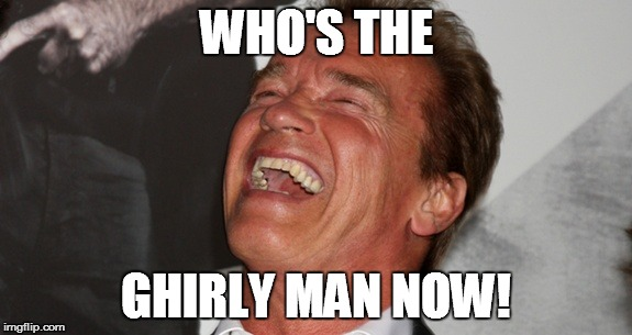 WHO'S THE GHIRLY MAN NOW! | made w/ Imgflip meme maker