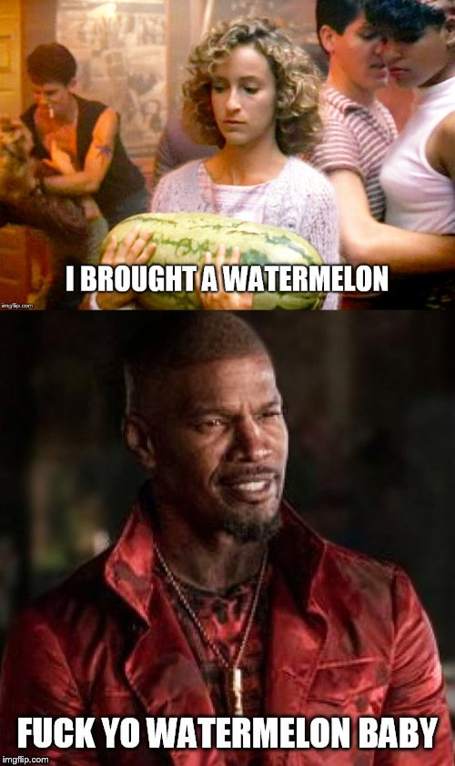 Baby driver watermelon  | image tagged in dirty dancing,baby,watermelon,jamie foxx,baby driver,memes | made w/ Imgflip meme maker