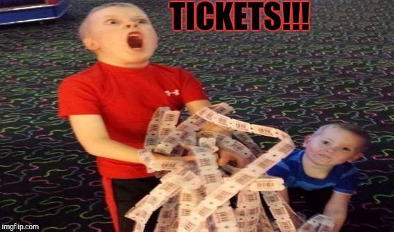 TICKETS!!! | made w/ Imgflip meme maker