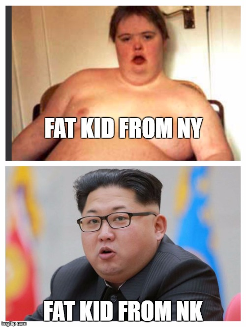 FAT KID FROM NY FAT KID FROM NK | image tagged in fat kids | made w/ Imgflip meme maker