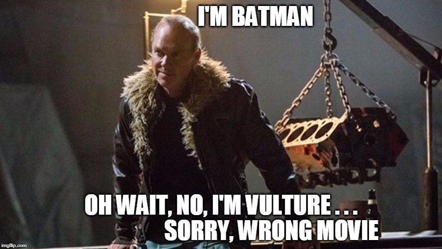 Spiderman Homecoming  |  I'M BATMAN; OH WAIT, NO, I'M VULTURE . . .                       SORRY, WRONG MOVIE | image tagged in spiderman homecoming,spiderman,vulture,marvel comics,marvel,michael keaton | made w/ Imgflip meme maker