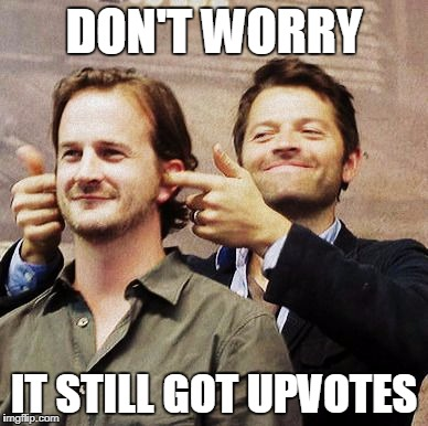 Richard Speight Jr and Misha Collins | DON'T WORRY IT STILL GOT UPVOTES | image tagged in richard speight jr and misha collins | made w/ Imgflip meme maker