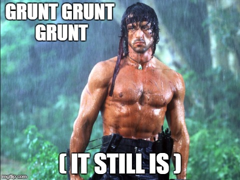 GRUNT GRUNT GRUNT ( IT STILL IS ) | made w/ Imgflip meme maker