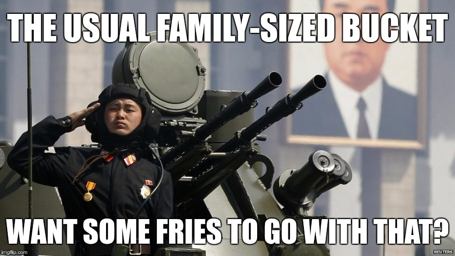 THE USUAL FAMILY-SIZED BUCKET WANT SOME FRIES TO GO WITH THAT? | made w/ Imgflip meme maker