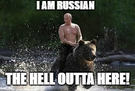 I AM RUSSIAN THE HELL OUTTA HERE! | made w/ Imgflip meme maker