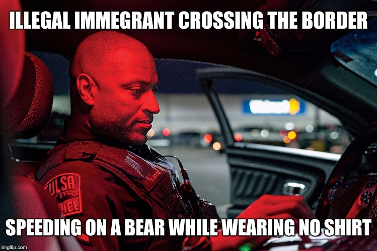 ILLEGAL IMMEGRANT CROSSING THE BORDER SPEEDING ON A BEAR WHILE WEARING NO SHIRT | made w/ Imgflip meme maker