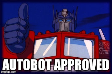 AUTOBOT APPROVED | made w/ Imgflip meme maker