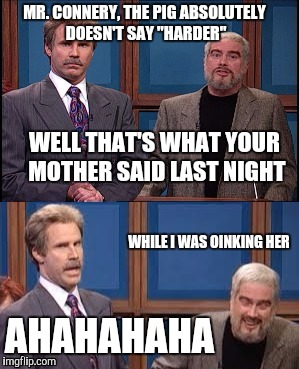 "Celebrity Jeopardy SNL | MR. CONNERY, THE PIG ABSOLUTELY DOESN'T SAY ""HARDER"" WELL THAT'S WHAT YOUR MOTHER SAID LAST NIGHT AHAHAHAHA WHILE I WAS OINKING HER 
