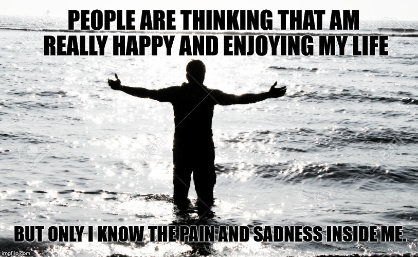 Lonely boy | PEOPLE ARE THINKING THAT AM REALLY HAPPY AND ENJOYING MY LIFE BUT ONLY I KNOW THE PAIN AND SADNESS INSIDE ME. | image tagged in sad boy | made w/ Imgflip meme maker