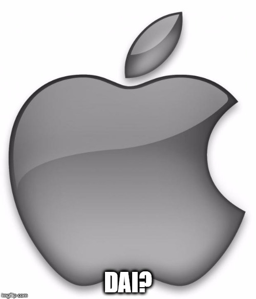 Apple | DAI? | image tagged in apple | made w/ Imgflip meme maker