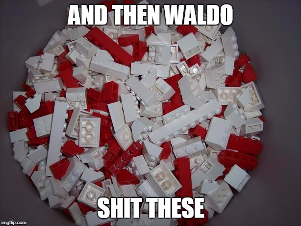 AND THEN WALDO SHIT THESE | made w/ Imgflip meme maker