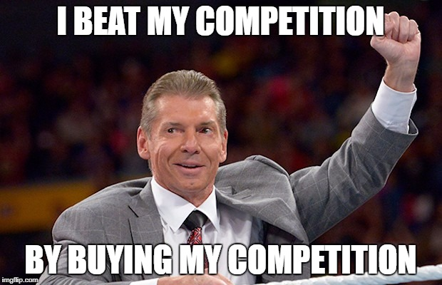 Vince McMahon Win | I BEAT MY COMPETITION BY BUYING MY COMPETITION | image tagged in vince mcmahon,wwe,wwe raw,wwe did you know,competition,business | made w/ Imgflip meme maker