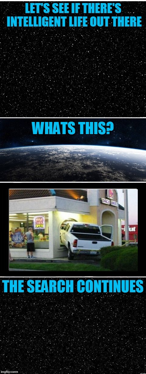 Drive Thru Open | image tagged in the search continues | made w/ Imgflip meme maker