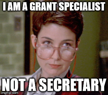I am not a secretary | I AM A GRANT SPECIALIST NOT A SECRETARY | image tagged in secretary,grant administration,research,ghostbusters,janinene | made w/ Imgflip meme maker