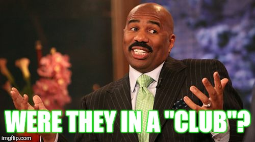 "Steve Harvey Meme | WERE THEY IN A ""CLUB""? 