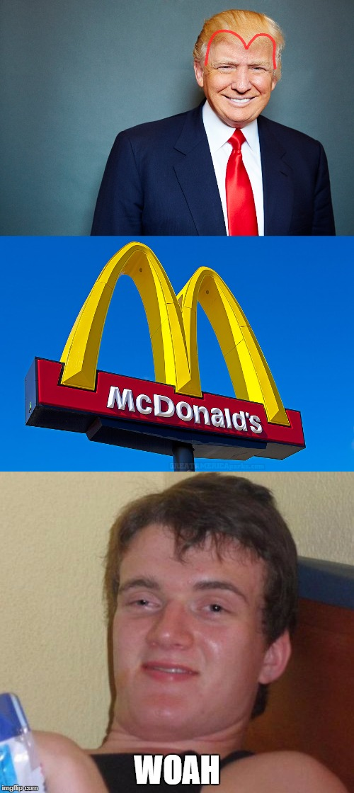 Can I get two medium fries, one lettuce, no obamacare please | WOAH | image tagged in mcdonalds,donald trump,10 guy,memes,funny | made w/ Imgflip meme maker