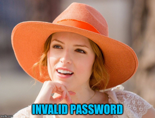 INVALID PASSWORD | made w/ Imgflip meme maker