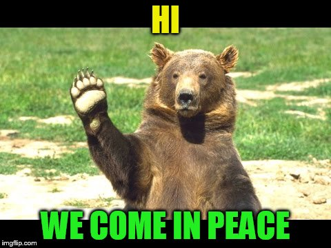 HI WE COME IN PEACE | made w/ Imgflip meme maker