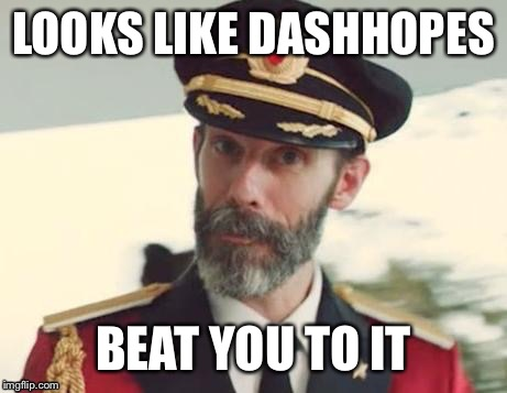LOOKS LIKE DASHHOPES BEAT YOU TO IT | made w/ Imgflip meme maker