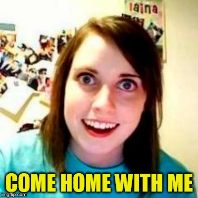 COME HOME WITH ME | made w/ Imgflip meme maker