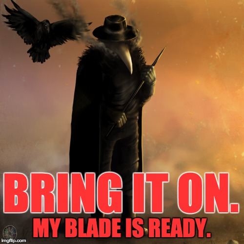 BRING IT ON. MY BLADE IS READY. | made w/ Imgflip meme maker