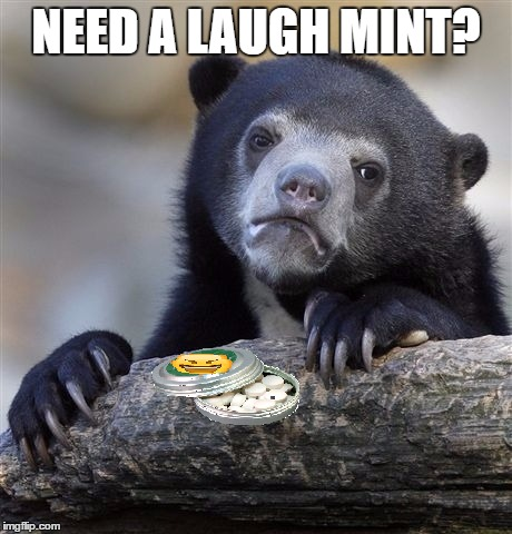 NEED A LAUGH MINT? | made w/ Imgflip meme maker