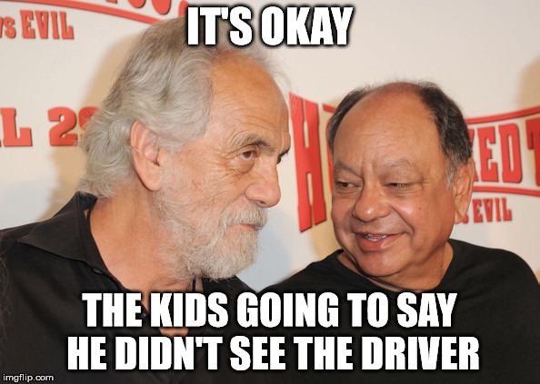 IT'S OKAY THE KIDS GOING TO SAY HE DIDN'T SEE THE DRIVER | made w/ Imgflip meme maker