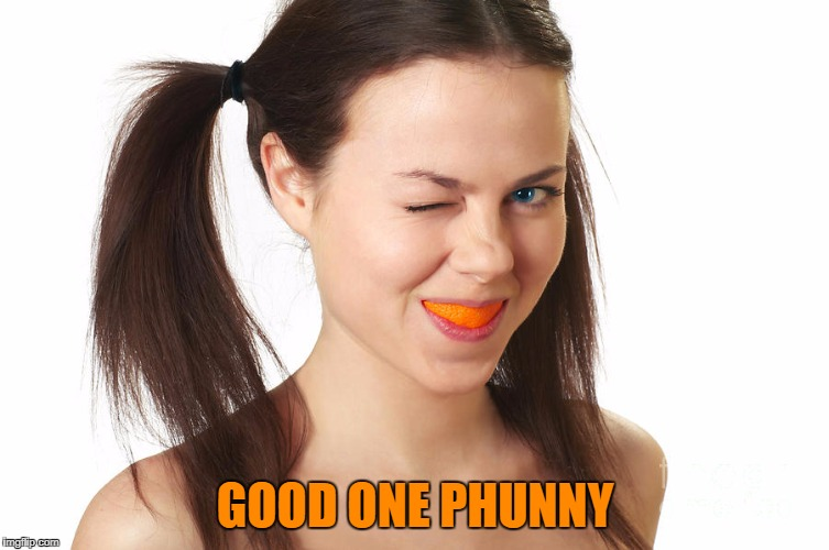 GOOD ONE PHUNNY | made w/ Imgflip meme maker
