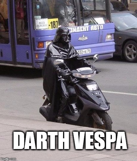 DARTH VESPA | image tagged in darth vespa | made w/ Imgflip meme maker