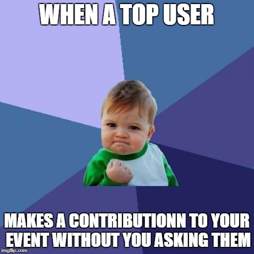 This is for Grammar Nazi week - a Chopsticks36 event 31 July - 7 August | WHEN A TOP USER MAKES A CONTRIBUTIONN TO YOUR EVENT WITHOUT YOU ASKING THEM | image tagged in memes,success kid,dank memes,grammar nazi week,imgflip,funny | made w/ Imgflip meme maker