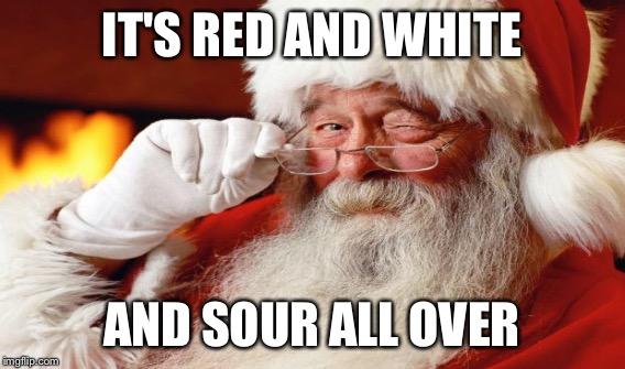 IT'S RED AND WHITE AND SOUR ALL OVER | made w/ Imgflip meme maker