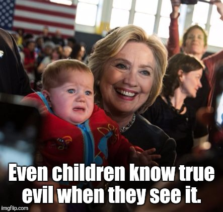 Even children know true evil when they see it. | made w/ Imgflip meme maker