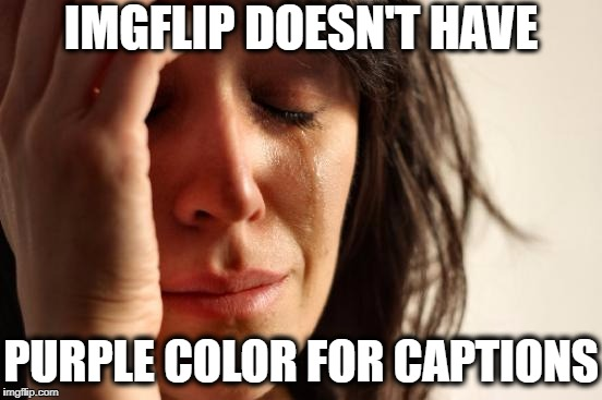 "Welcome to ""FIRST WORLD"" Problems 