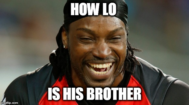 Chris Gayle | HOW LO IS HIS BROTHER | image tagged in chris gayle | made w/ Imgflip meme maker