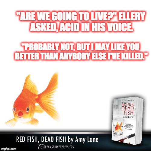 """ARE WE GOING TO LIVE?"" ELLERY ASKED, ACID IN HIS VOICE. ""PROBABLY NOT, BUT I MAY LIKE YOU BETTER THAN ANYBODY ELSE I'VE KILLED."" 