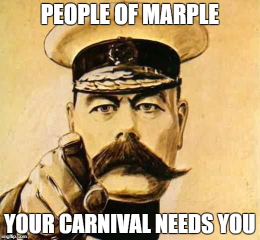 Your Country Needs YOU | PEOPLE OF MARPLE YOUR CARNIVAL NEEDS YOU | image tagged in your country needs you | made w/ Imgflip meme maker