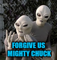 FORGIVE US MIGHTY CHUCK | made w/ Imgflip meme maker