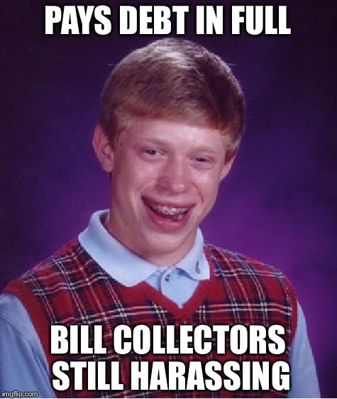 When The Bill Collector Is On A Roll Imgflip