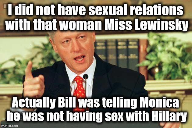 He did not have sexual relations with that woman. Or did he? - The.