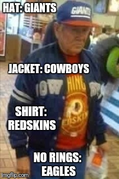 This guy represents the entire NFC East | HAT: GIANTS NO RINGS: EAGLES JACKET: COWBOYS SHIRT: REDSKINS | image tagged in football | made w/ Imgflip meme maker