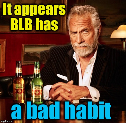 It appears BLB has a bad habit | made w/ Imgflip meme maker