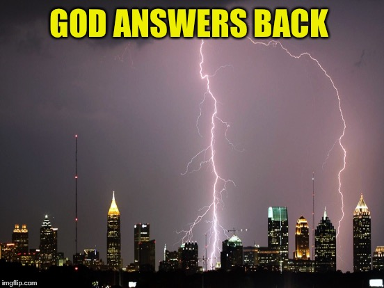 GOD ANSWERS BACK | made w/ Imgflip meme maker
