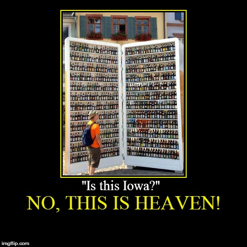 "(With apologies to FIELD OF DREAMS) | NO, THIS IS HEAVEN! | ""Is this Iowa?"" 