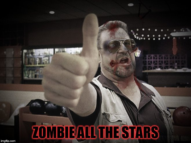 ZOMBIE ALL THE STARS | made w/ Imgflip meme maker