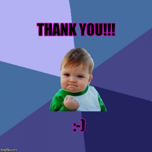 Success Kid Meme | THANK YOU!!! :-) | image tagged in memes,success kid | made w/ Imgflip meme maker