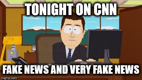 Aaaaand Its Gone Meme | TONIGHT ON CNN FAKE NEWS AND VERY FAKE NEWS | image tagged in memes,aaaaand its gone | made w/ Imgflip meme maker