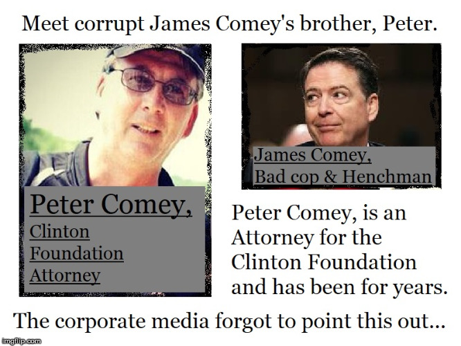 The Corrupt Comey Brothers | image tagged in the corrupt comey brothers,badcopcomey,dirtycopcomey,crookedhillary,lockthemup | made w/ Imgflip meme maker